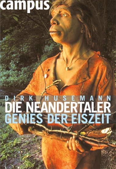 Die Neandertaler Genies der Eiszeit