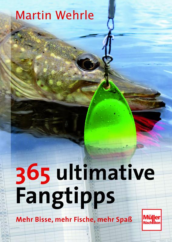 365 ultimative Fangtipps Martin Wehrle