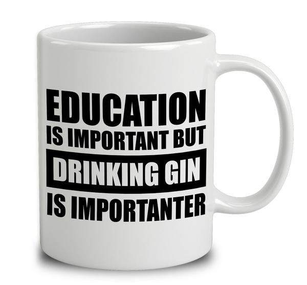 education_is_important_but_drinking_gin_is_importanter_-_white_grande