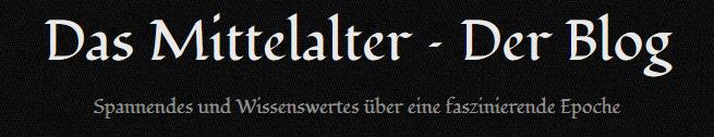 Das Mittelalter - Der Blog