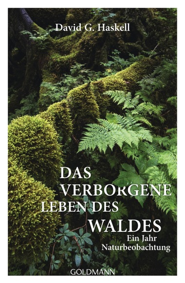Das verborgene Leben des Waldes von Haskell David G
